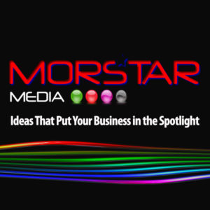 Morstar Media - Ideas That Put Your Business in the Spotlight